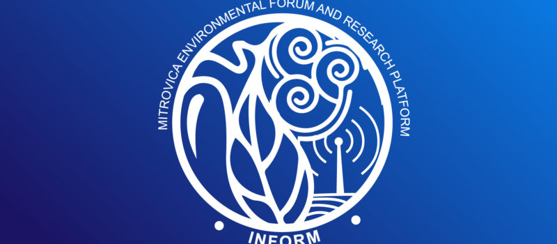Mitrovica Environmental Forum and Research Platform (INFORM) project progress update.