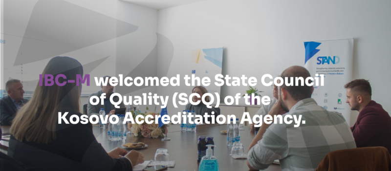 Today IBC-M welcomed the State Council of Quality (SCQ) of the Kosovo Accreditation Agency.